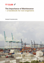 GS8: The Importance of Maintenance: A Handbook for Non Engineers - Joint Publication with TT Club